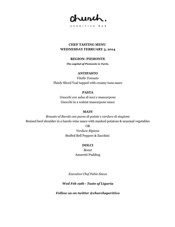 Join us Wenesday, Frebruary 5th for Chef Sacca's famous Menu Tasting, as we offer 4 authentic Italian courses for only 40$!   This edition features classic dishes inspired by the Region of Piemonte.