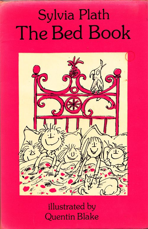 The Bed Book: Sylvia Plaths Poems for Kids, Illustrated by Quentin Blake | Brain Pickings