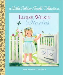 The Eloise Wilkin Treasury. Read with Hannah. Great stories and so many playtime ideas that can come from it!