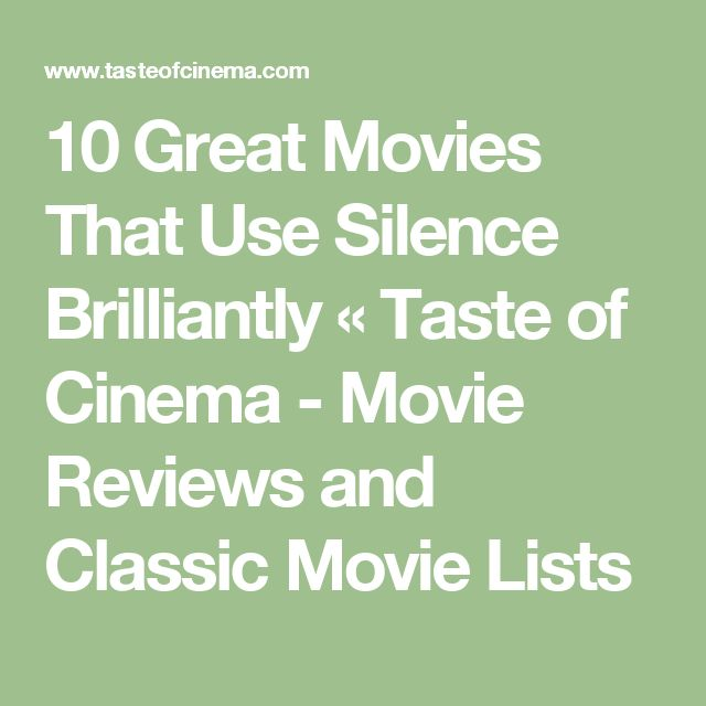 10 Great Movies That Use Silence Brilliantly «  Taste of Cinema - Movie Reviews and Classic Movie Lists