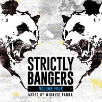 Strictly Bangers: Volume Four by Midnite Panda by Midnite Panda on SoundCloud