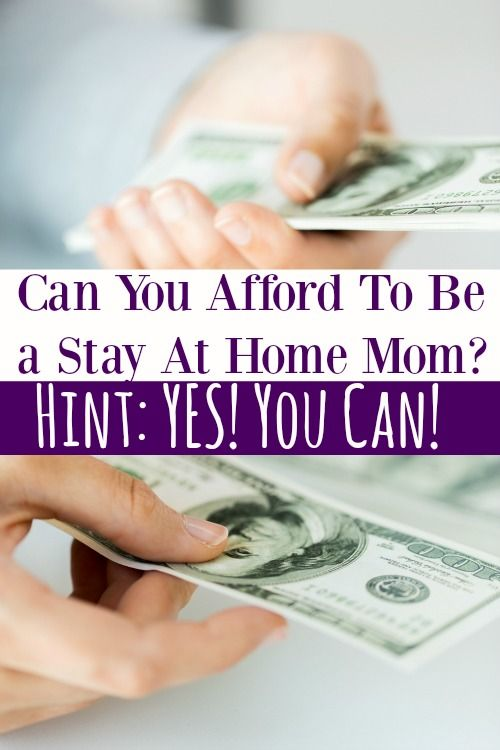Can You Afford to Be a Stay At Home Mom? (Hint: YES! You can!)