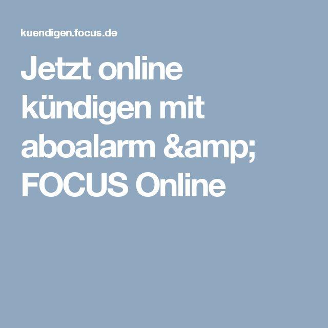 Jetzt online kündigen mit aboalarm & FOCUS Online