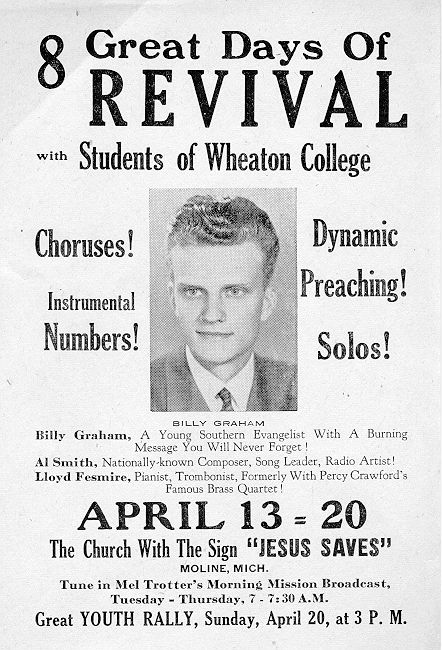 Billy Graham Revival  Moline, Michigan 1941. Saw him in Detroit when I was in high school.