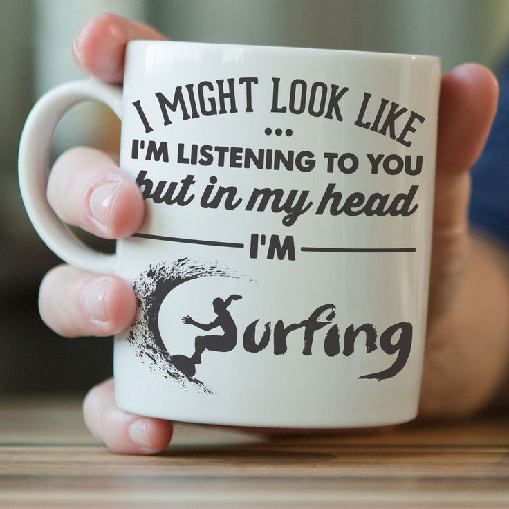 """""""I Might Look Like I'm Listening To You"""" Surfing Mug"""