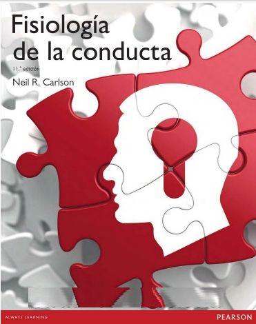 """""""Fisiología de la conducta : undécima edición / Neil R. Carlson"""". Madrid : Pearson Educación, cop. 2014. Matèries : Psicofisiologia; Conducta (Psicologia). #nabibbell"""