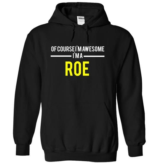 Of course Im awesome Im a ROE - #sleeve tee #monogrammed sweatshirt. MORE INFO => https://www.sunfrog.com/Names/Of-course-Im-awesome-Im-a-ROE-Black-15106327-Hoodie.html?68278