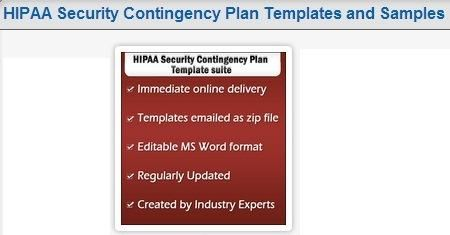 HIPAA contingency plan templates can be used as disaster recovery planning and business continuity plan by any organization or company which needs to comply with the HIPAA act requirements. Any company or organization no matter the size can use the HIPAA contingency plan template suite and adapt it to fit their exact needs.
