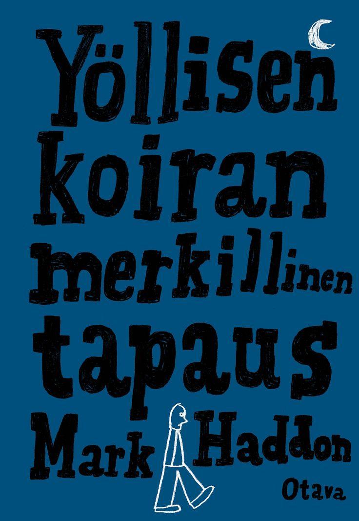 Title: Yöllisen koiran merkillinen tapaus | Author: Mark Haddon | Designer: Matti Pikkujämsä