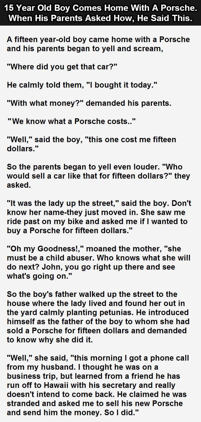 15 Year Old Boy Comes Home With A Porsche When His Parents Asked How He Said This funny quotes quote jokes story lol funny quote funny quotes funny sayings joke humor stories