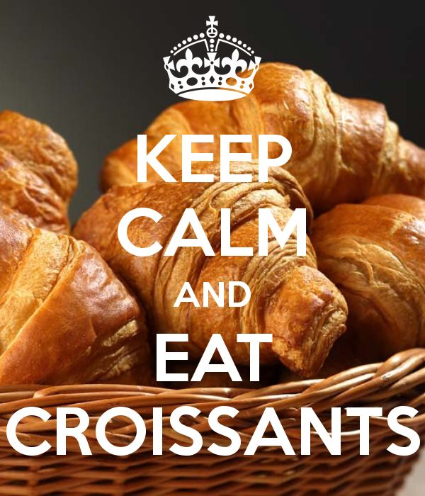 KEEP CALM AND EAT CROISSANTS - KEEP CALM AND CARRY ON Image Generator