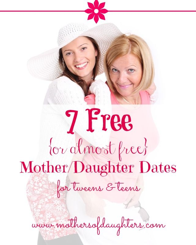 7 free mother daughter dates || Teri Lynne Underwood || www.mothersofdaughters.com