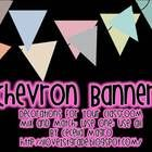 Looking for a way to decorate your classroom-chevron banners