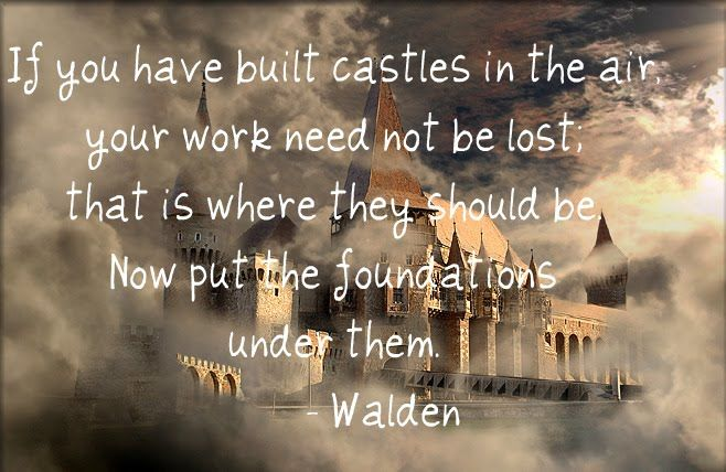 dreams....: Dreams, Favorite Booksquot, Wild Quotes, Favorite Books Quotes, Hunyad Castles, Mockingbird Quotes, Creative Writing, Corvin Castles, Henry David Thoreau