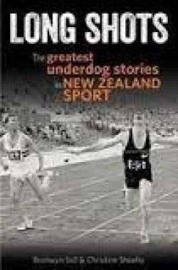 Long shots: The greatest underdog stories in New Zealand sport. 25 stories of unexpected sporting heroes.