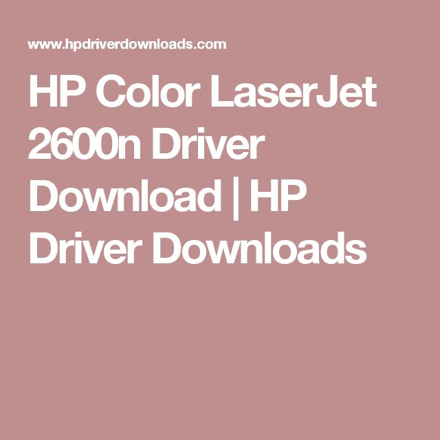 HP Color LaserJet 2600n Driver Download | HP Driver Downloads