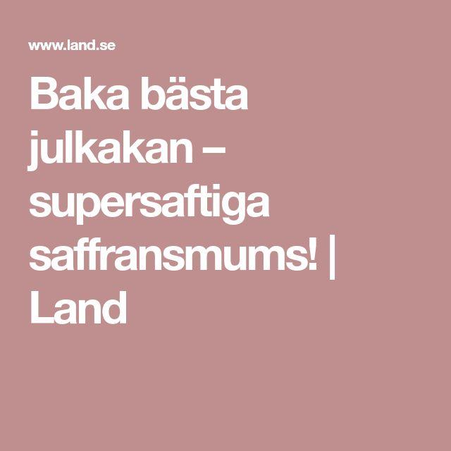 Baka bästa julkakan – supersaftiga saffransmums!   Land