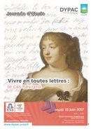 15 juin, Paris; Journée d'étude, «Vivre en toutes lettres: le cas Sévigné», École normale supérieure, 24 rue Lhomond, salle L 357/L359, Paris, 15 juin 2017, 10h-19h ; https://translate.googleusercontent.com/translate_c?depth=1&hl=en&ie=UTF8&prev=_t&rurl=translate.google.com&sl=auto&sp=nmt4&tl=en&u=http://poleproust.hypotheses.org/1546&usg=ALkJrhh4GyKmPh_xDziRAd_t6lBeVKr4Ew