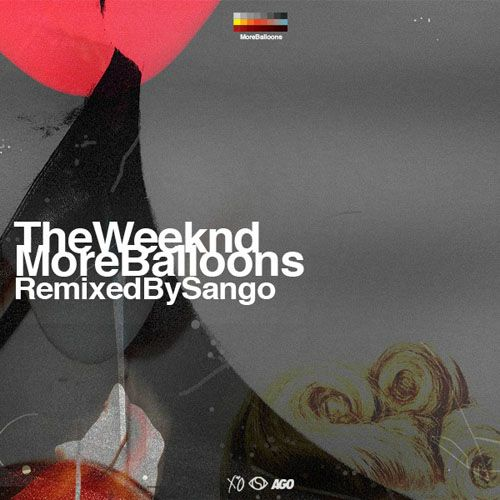 New Music: The Weeknd – More Balloons (Remixed By Sango) EP