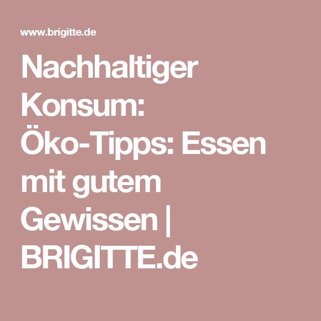 Nachhaltiger Konsum: Öko-Tipps: Essen mit gutem Gewissen | BRIGITTE.de