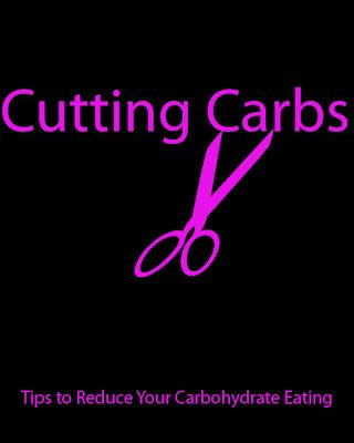 Tips to reduce your carbohydrates