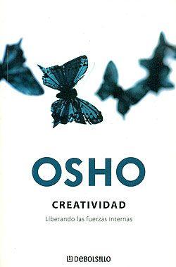 OSHO: CREATIVIDAD. LIBERANDO LAS FUERZAS INTERNAS. - PORTAL DE ...