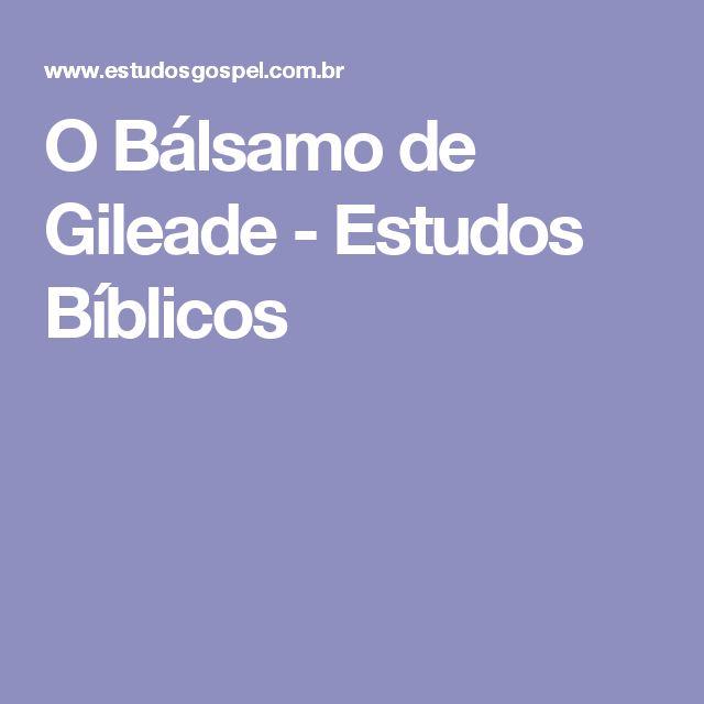 O Bálsamo de Gileade - Estudos Bíblicos