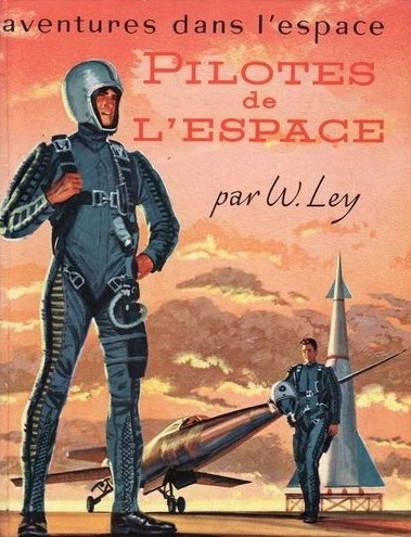 Space Pilots, Willy Ley (1957): Scifi, Retro Future, Spaces Travel, Willis Ley, Spaces Pilots, Book Covers, Sci Fi, Retrofutur, Old Books