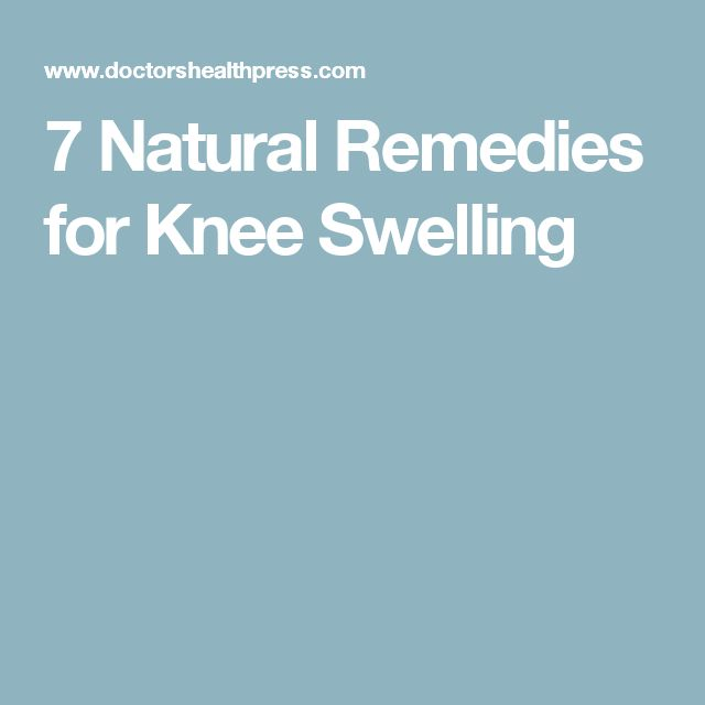 7 Natural Remedies for Knee Swelling
