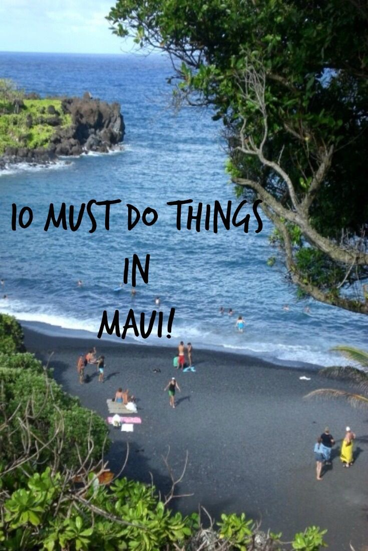 10 Must Do Things in Maui!