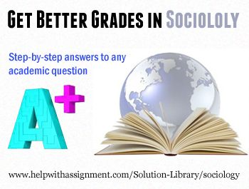 Are topics and case studies in Sociology confusing you? Here's an easy way to learn Sociology without any difficulty. With the solution library find answers to the most difficult questions in Sociology with HelpwithAssignment.com's Solution Library. For more detaails, visit http://www.helpwithassignment.com/Solution-Library/sociology