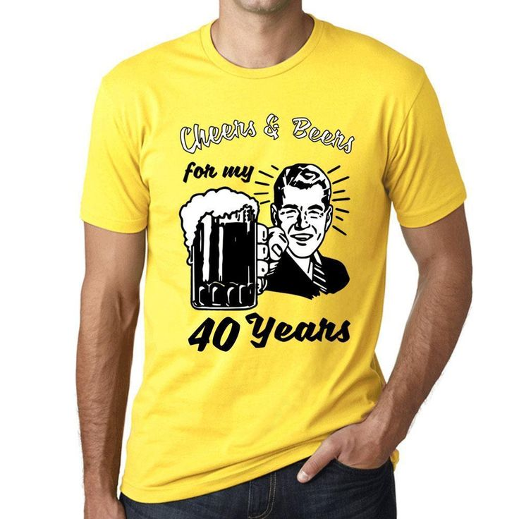 Cheers And Beers For My 40 Years Menu0027s T Shirt Yellow 40th Birthday Gift  00418