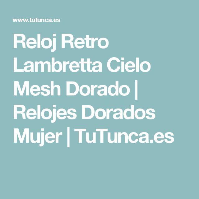 Reloj Retro Lambretta Cielo Mesh Dorado | Relojes Dorados Mujer | TuTunca.es #watch #relojes #michaelkors #portorico