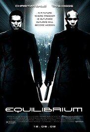 Equilibrium- kind of felt like George Owell's 1984..8/10 stars