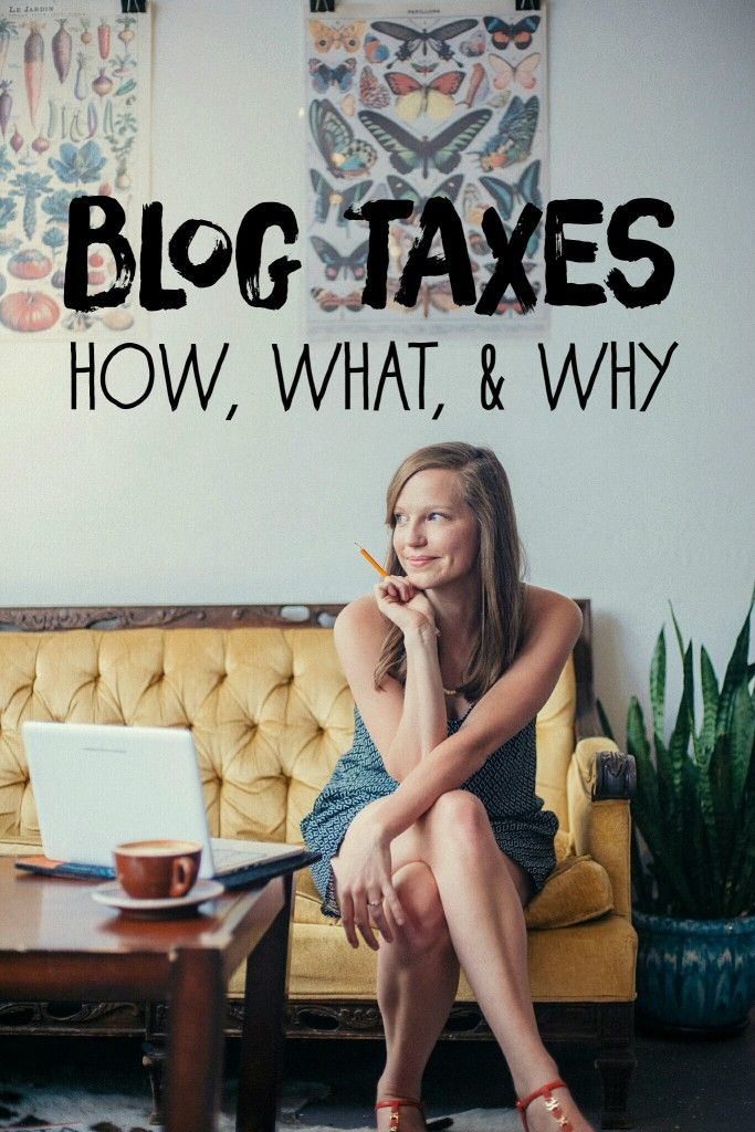 Blog Taxes. Everything you need to know about filing taxes as a blogger