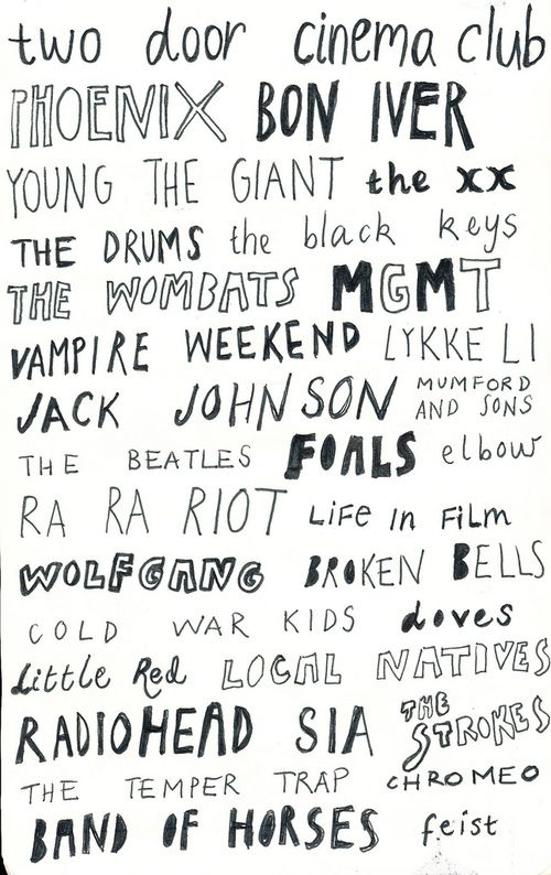 Two Door Cinema Club, Phoenix, Bon Iver, Young The Giant, The xx, The Black Keys, MGMT, Vampire Weekend, Mumford & Sons, Foals, Cold War Kids, Radiohead, The Strokes, Band Of Horses <3