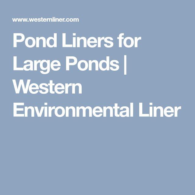 Pond Liners for Large Ponds | Western Environmental Liner