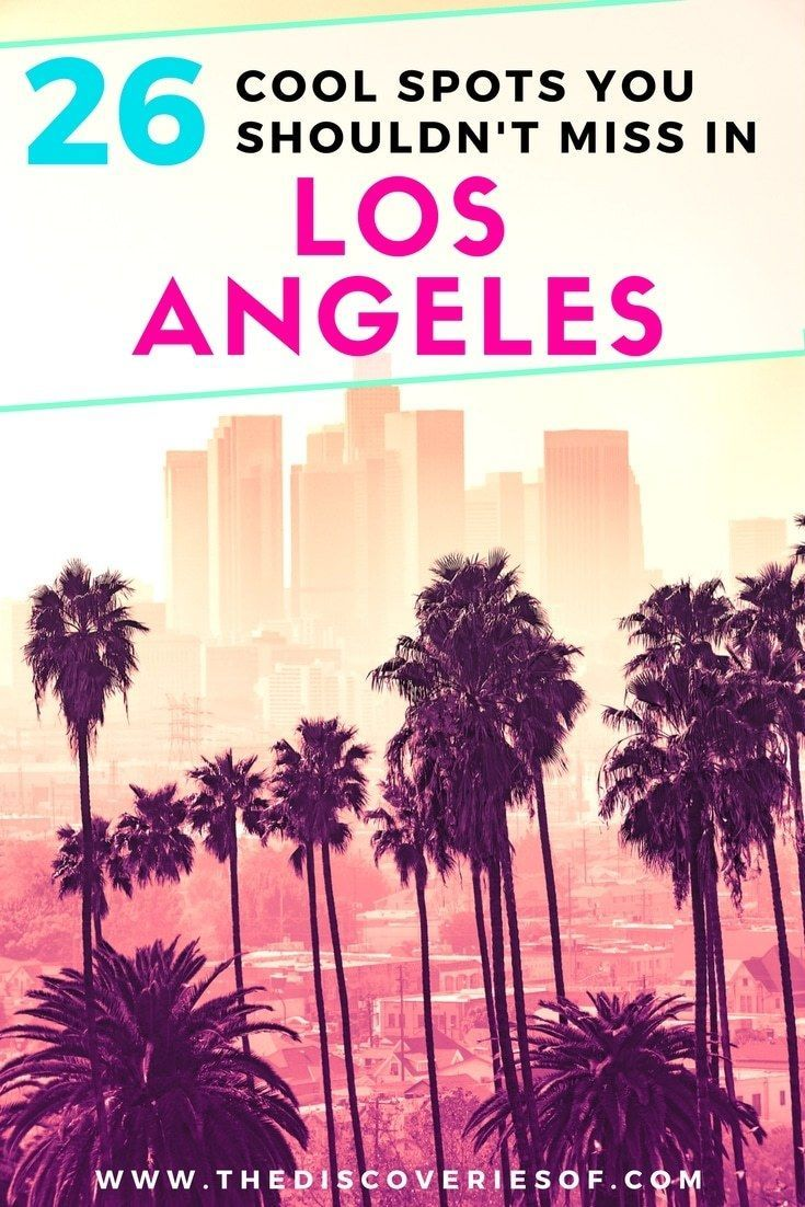 25 Cool And Unusual Things To Do In Los Angeles Usa Travel Destinations Traveling By Yourself California Travel Road Trips