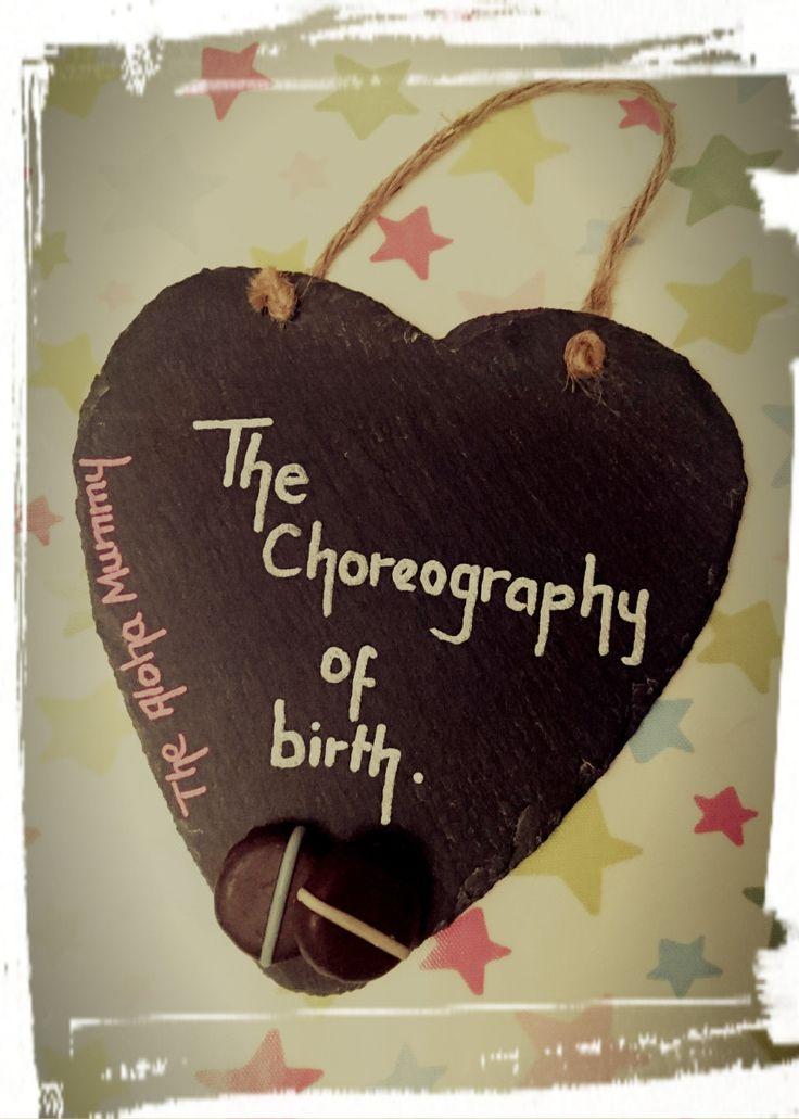 The Choreography of Birth   The Aloha Mummy  #ablogginggoodtime