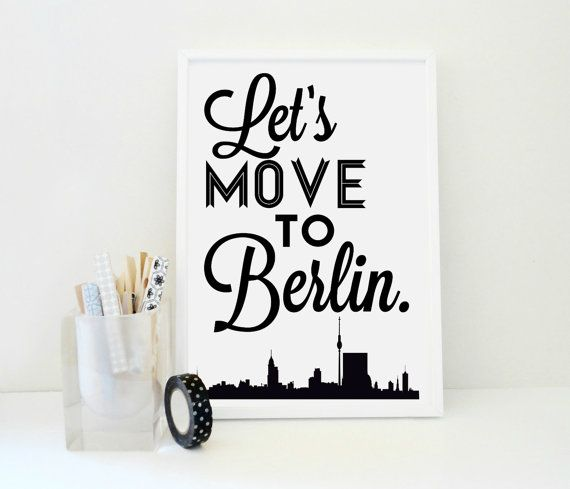 Lets Move to Berlin matte archival print. Berlin is a new, hip destination for artists and for those who love a rich cultural life.This
