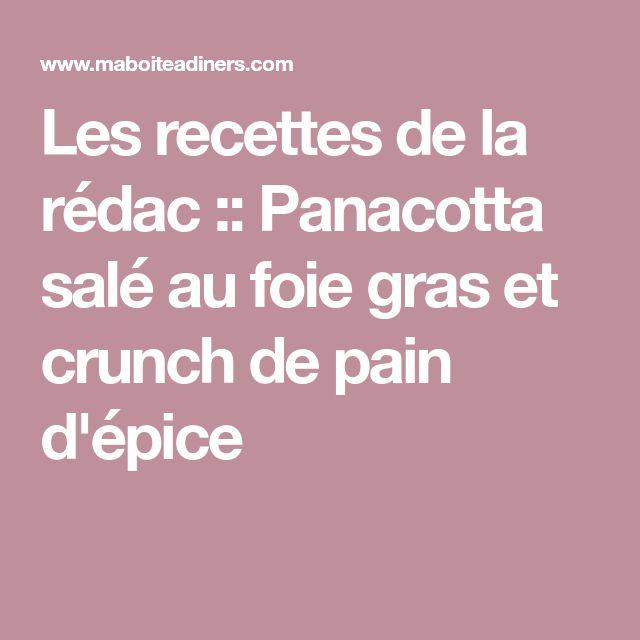Les recettes de la rédac :: Panacotta salé au foie gras et crunch de pain d'épice