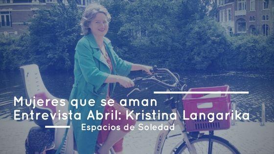 Espacios de Soledad: Entrevista Abril: Kristina Langarika