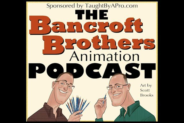 "The Bancroft Brothers discuss the ins and outs of being an animator in 2D and in CG.  Tom starts by outlining what animation is in its most basic form.  Tony adds about the difference between ""movement"" and ""performance"" and they both go on to discuss ""on the job"" examples that were turning points in their animation careers as well as animators that influenced them.   Also, more Q and A from our listeners!"