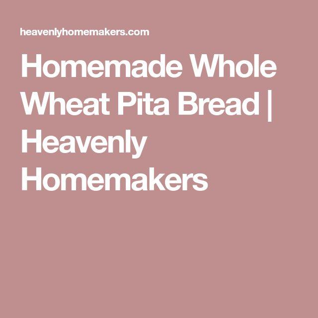 Homemade Whole Wheat Pita Bread   Heavenly Homemakers
