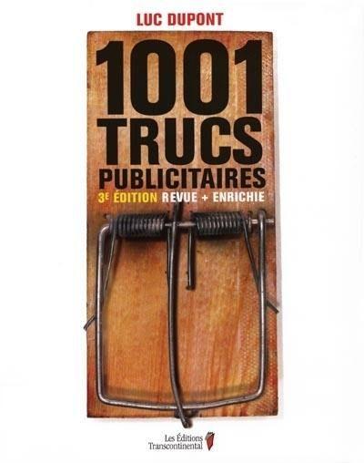 1001 trucs publicitaires de Luc Dupont - 3e édition