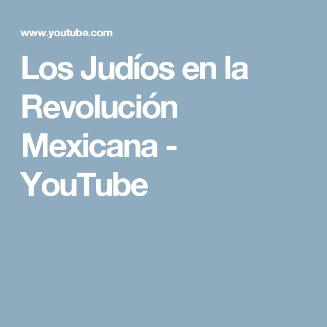 Los Judíos en la Revolución Mexicana - YouTube
