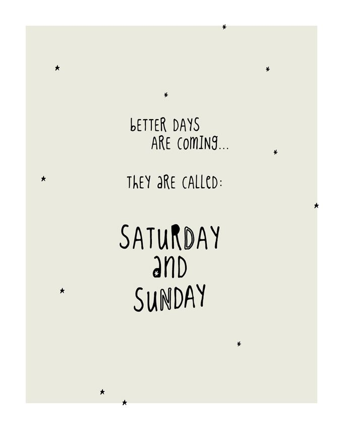 Funny quote about weekends. Available on out etsy shop. Digital file for you to print as many times as you want. Pdf file. Click the link here. Have a great weekend!
