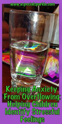 A Special Sparkle: Keeping Anxiety from Overflowing: Helping Children Identify Stressful Feelings