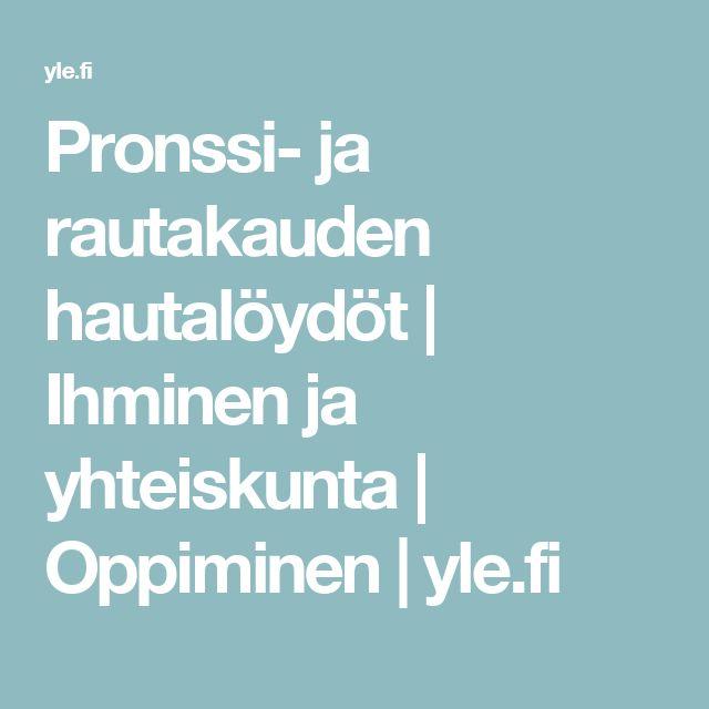 Pronssi- ja rautakauden hautalöydöt | Ihminen ja yhteiskunta | Oppiminen | yle.fi