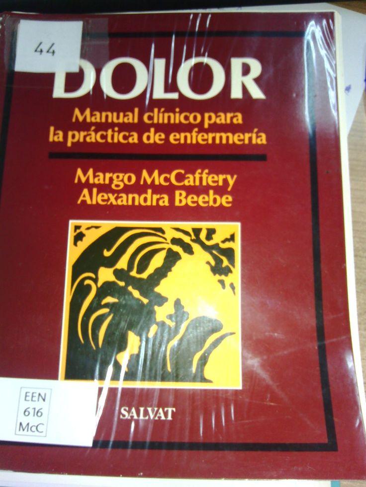 Dolor. Manual clínico para la práctica de la enfermería / McCaffery, J.  http://mezquita.uco.es/record=b1081156~S6*spi
